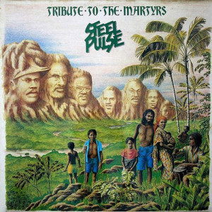 STEEL-PULSE-Tribute-To-The-Martyrs_500